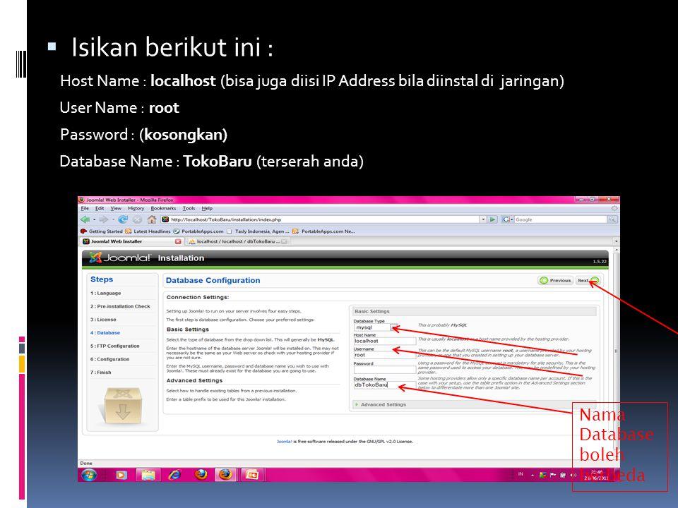 Isikan berikut ini : Host Name : localhost (bisa juga diisi IP Address bila diinstal di jaringan) User Name : root.