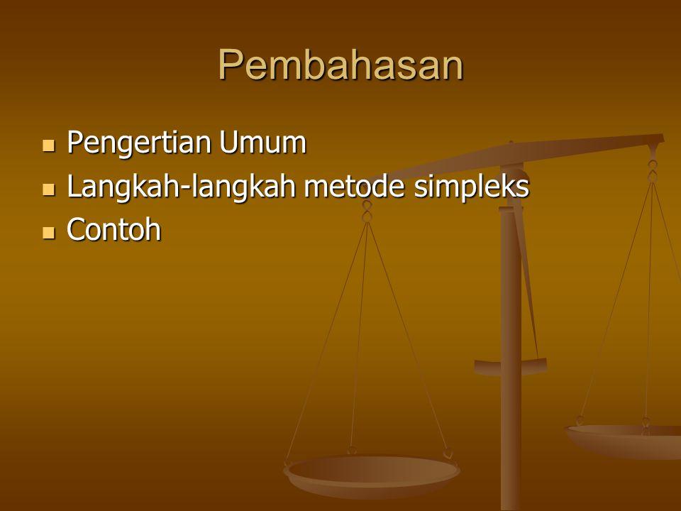 Pembahasan Pengertian Umum Langkah-langkah metode simpleks Contoh