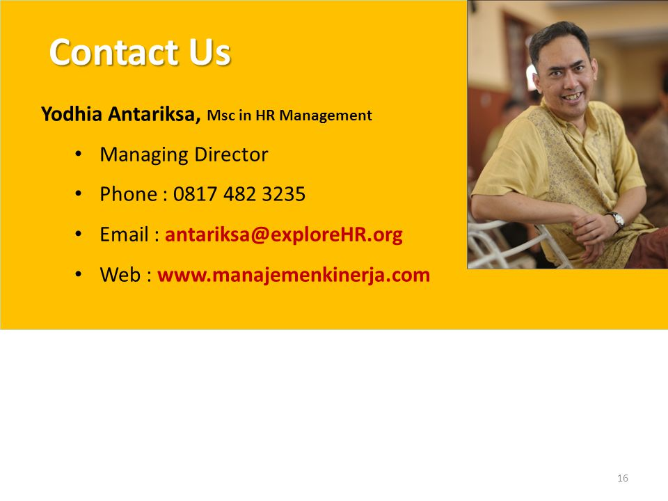 Contact Us Yodhia Antariksa, Msc in HR Management Managing Director