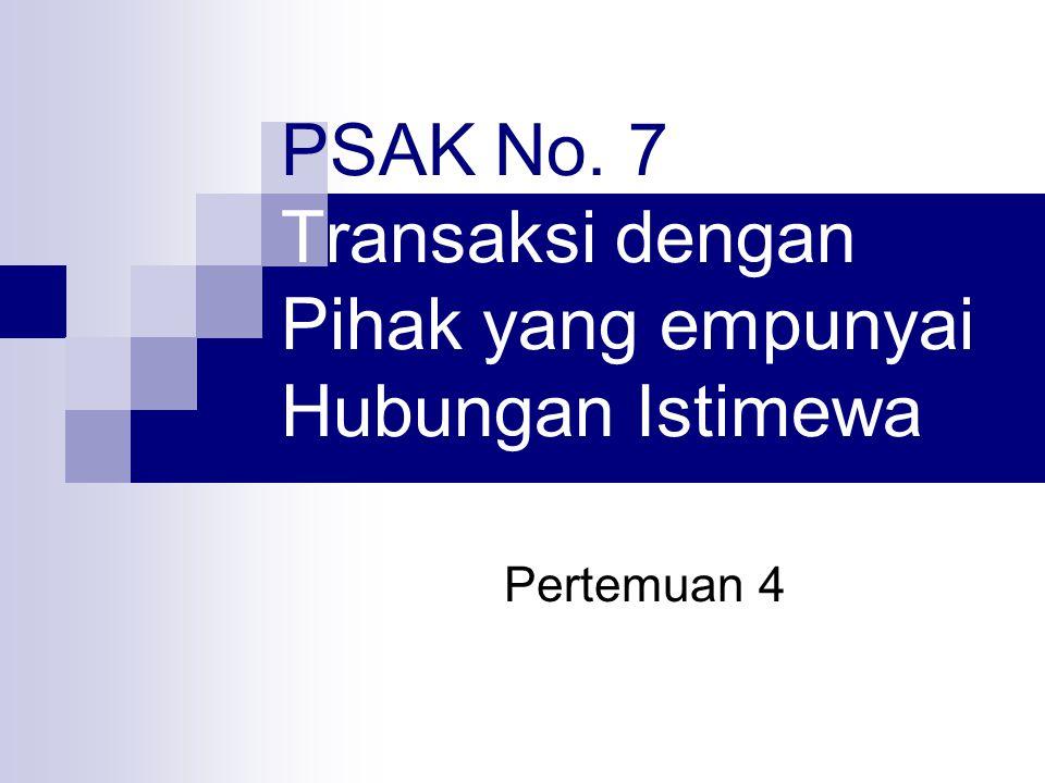 PSAK No. 7 Transaksi dengan Pihak yang empunyai Hubungan Istimewa