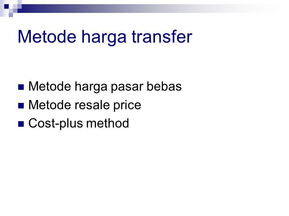 Metode harga transfer Metode harga pasar bebas Metode resale price