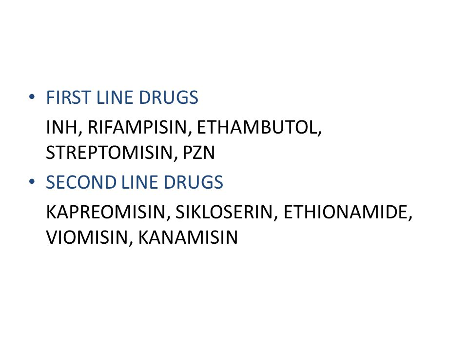 FIRST LINE DRUGS INH, RIFAMPISIN, ETHAMBUTOL, STREPTOMISIN, PZN.