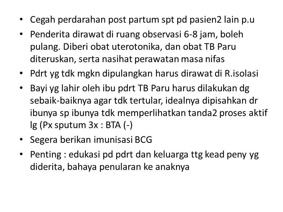 Cegah perdarahan post partum spt pd pasien2 lain p.u