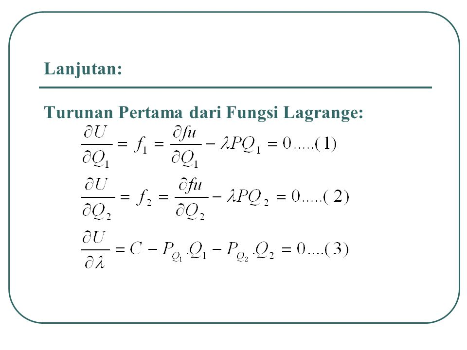 Lanjutan: Turunan Pertama dari Fungsi Lagrange: