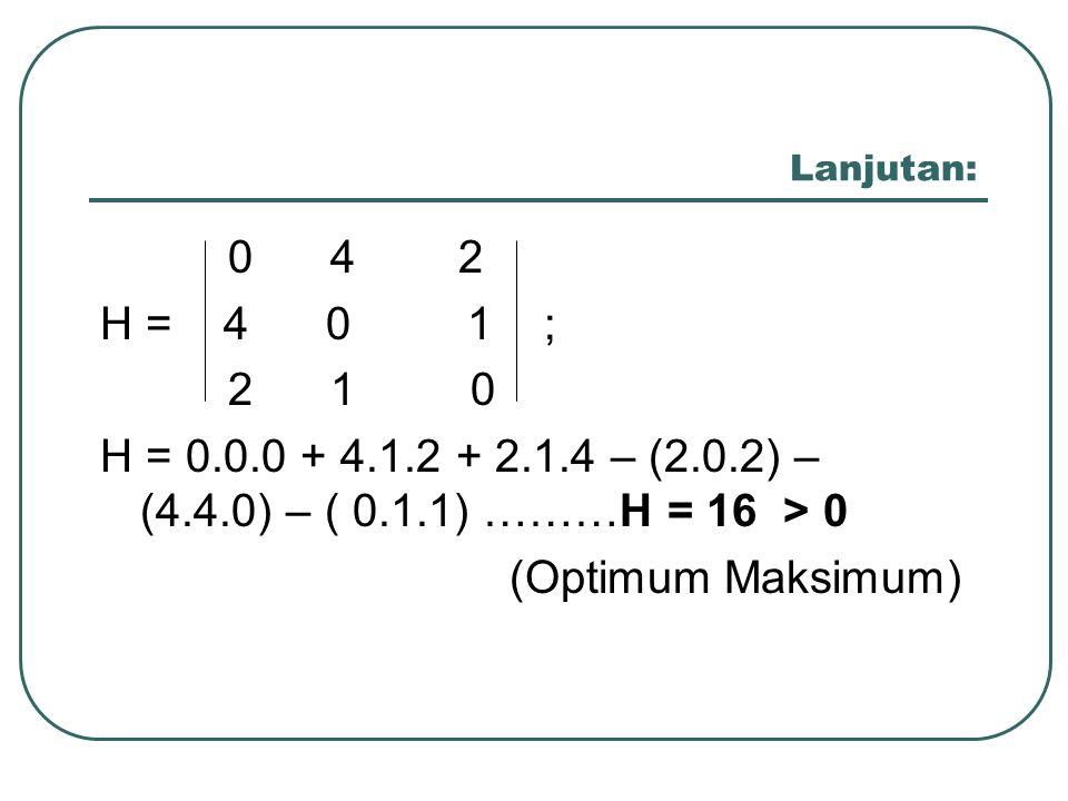 Lanjutan: 0 4 2. H = 4 0 1 ; 2 1 0.
