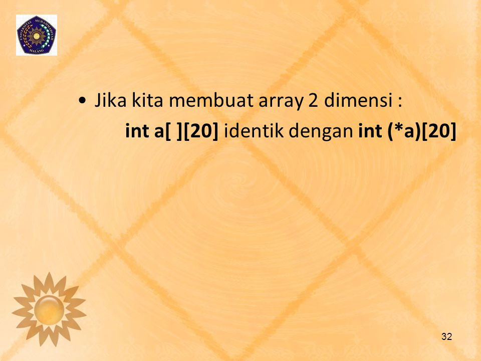 Jika kita membuat array 2 dimensi :