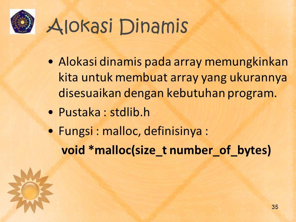 Alokasi Dinamis Alokasi dinamis pada array memungkinkan kita untuk membuat array yang ukurannya disesuaikan dengan kebutuhan program.