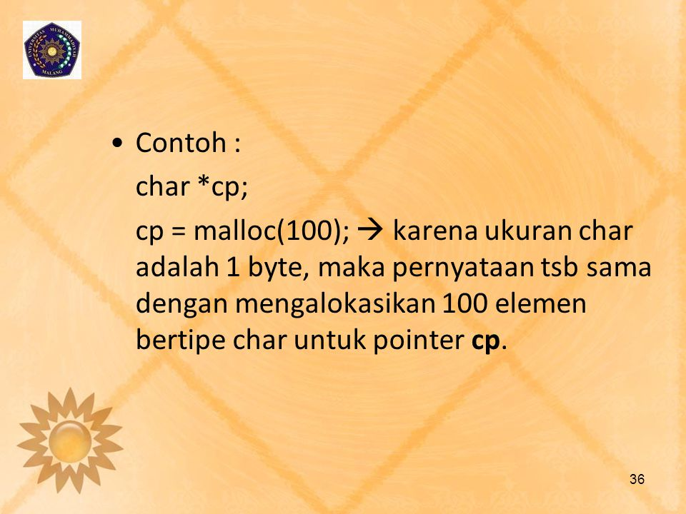 Contoh : char *cp;