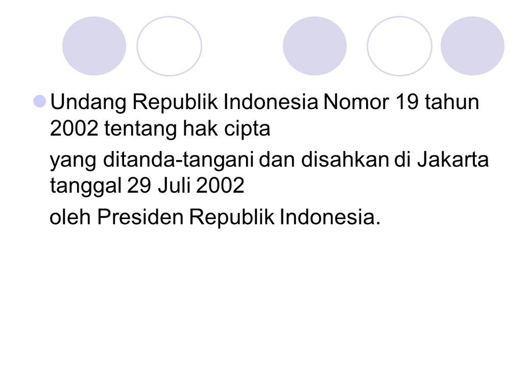 Undang Republik Indonesia Nomor 19 tahun 2002 tentang hak cipta