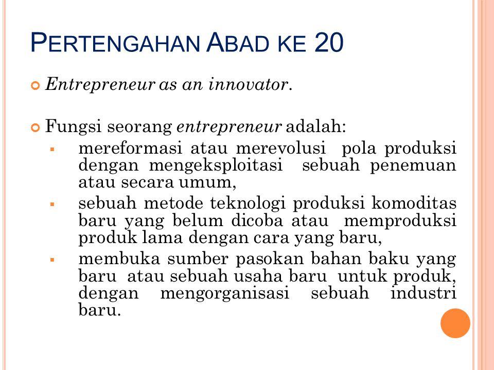 Pertengahan Abad ke 20 Entrepreneur as an innovator.