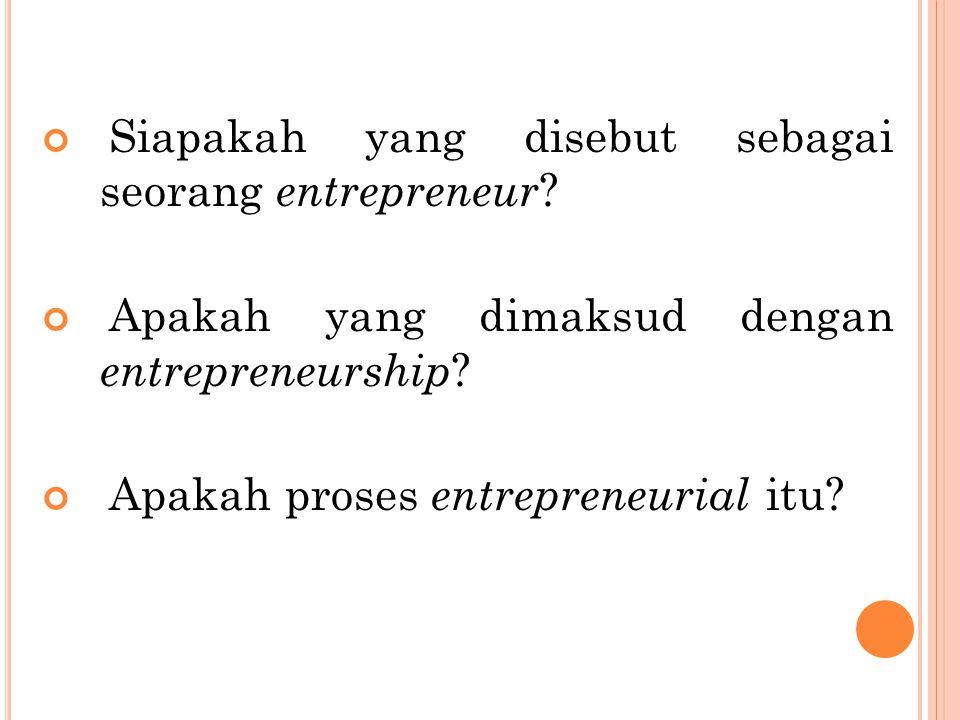 Siapakah yang disebut sebagai seorang entrepreneur