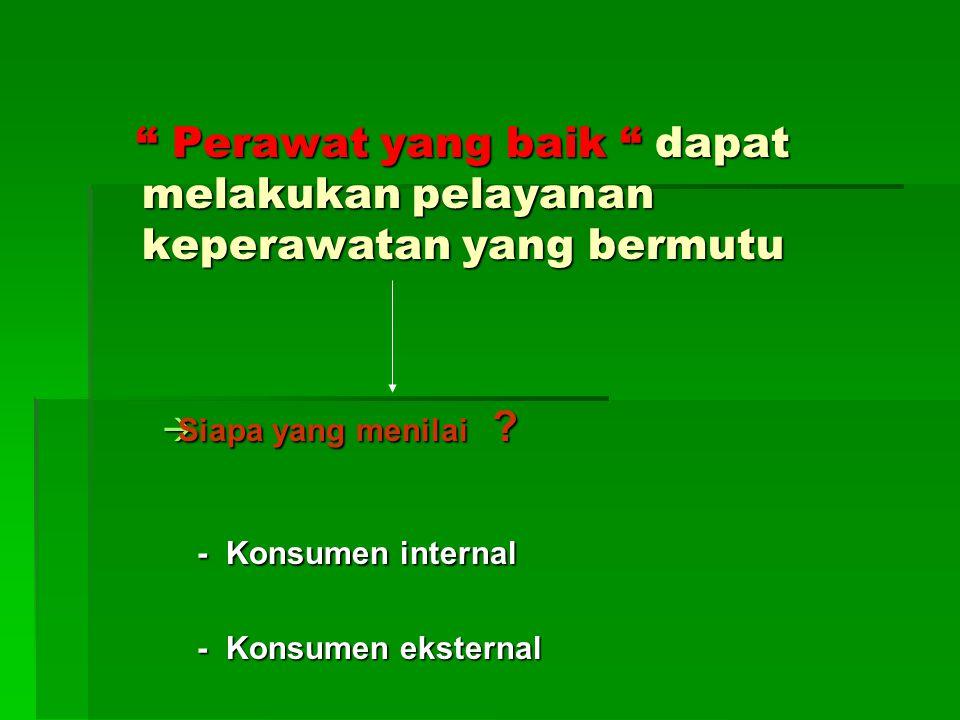 Siapa yang menilai - Konsumen internal - Konsumen eksternal