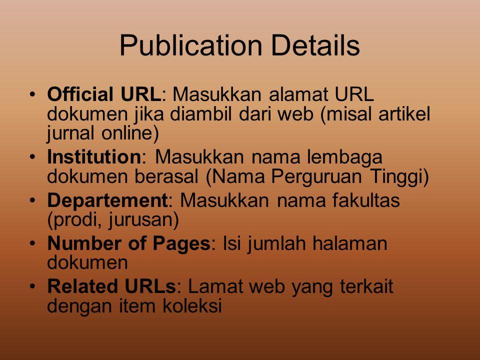 Publication Details Official URL: Masukkan alamat URL dokumen jika diambil dari web (misal artikel jurnal online)