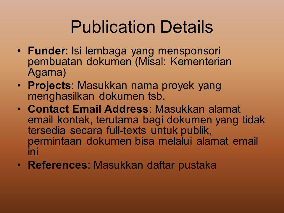 Publication Details Funder: Isi lembaga yang mensponsori pembuatan dokumen (Misal: Kementerian Agama)