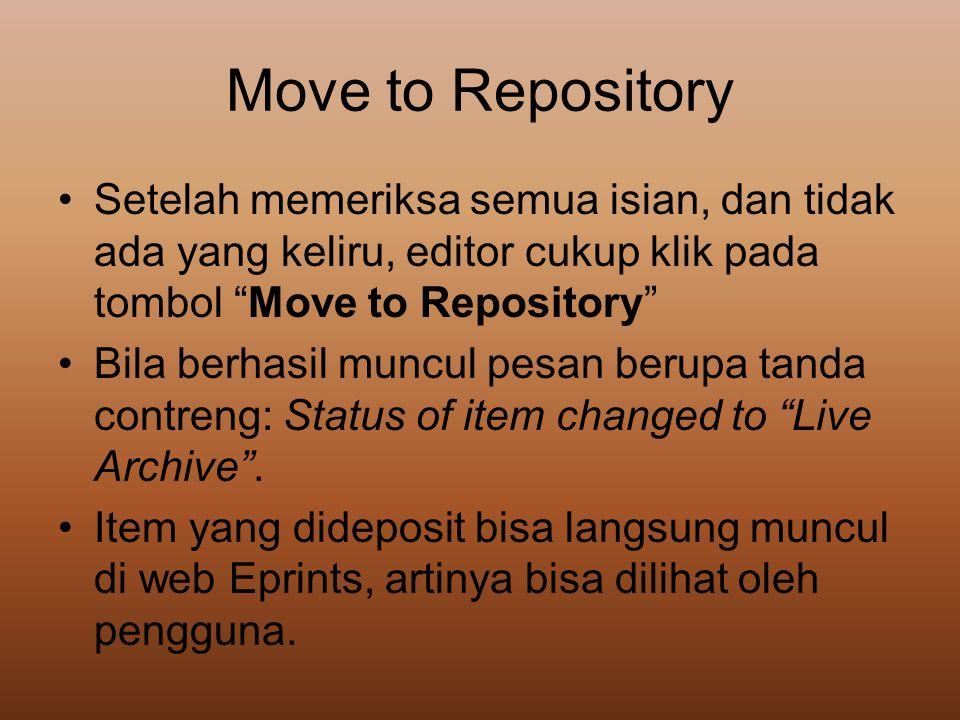 Move to Repository Setelah memeriksa semua isian, dan tidak ada yang keliru, editor cukup klik pada tombol Move to Repository