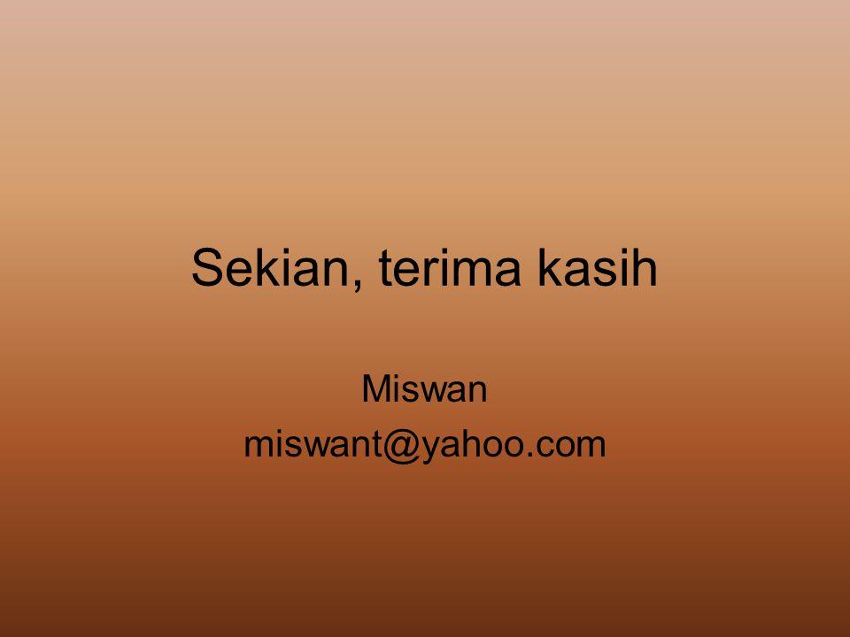 Miswan miswant@yahoo.com