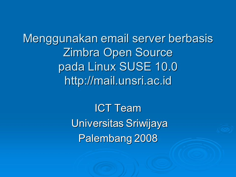 ICT Team Universitas Sriwijaya Palembang 2008