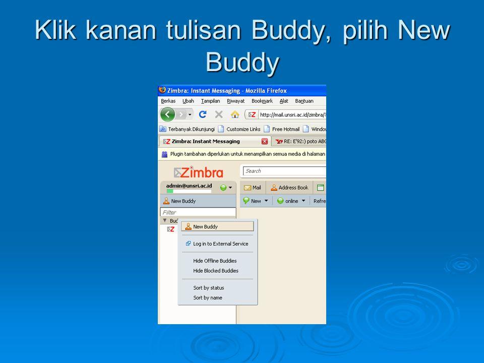 Klik kanan tulisan Buddy, pilih New Buddy