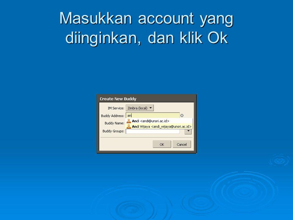 Masukkan account yang diinginkan, dan klik Ok