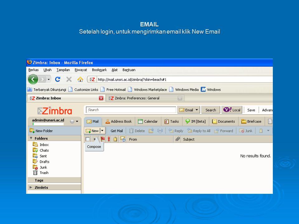 EMAIL Setelah login, untuk mengirimkan email klik New Email