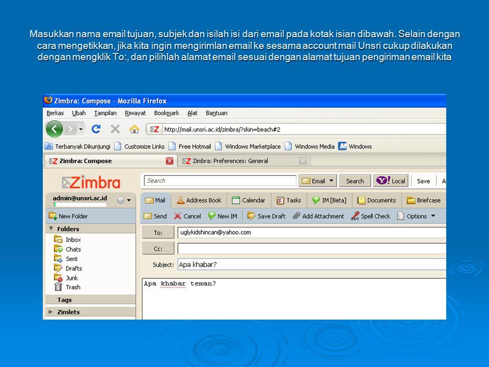 Masukkan nama email tujuan, subjek dan isilah isi dari email pada kotak isian dibawah.