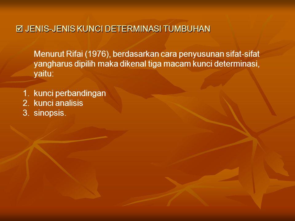  JENIS-JENIS KUNCI DETERMINASI TUMBUHAN