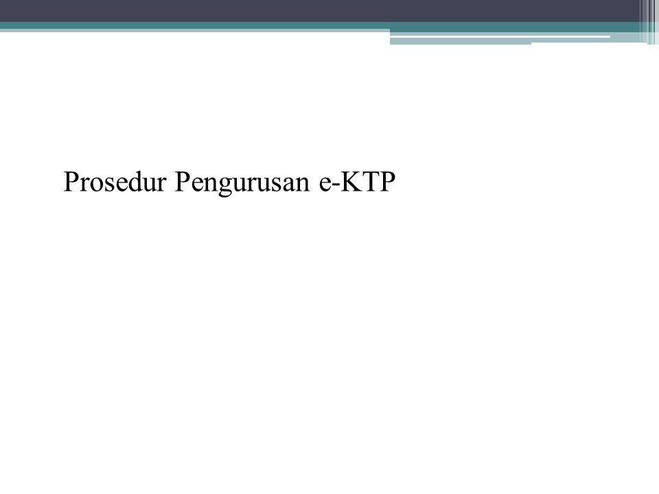 Prosedur Pengurusan e-KTP