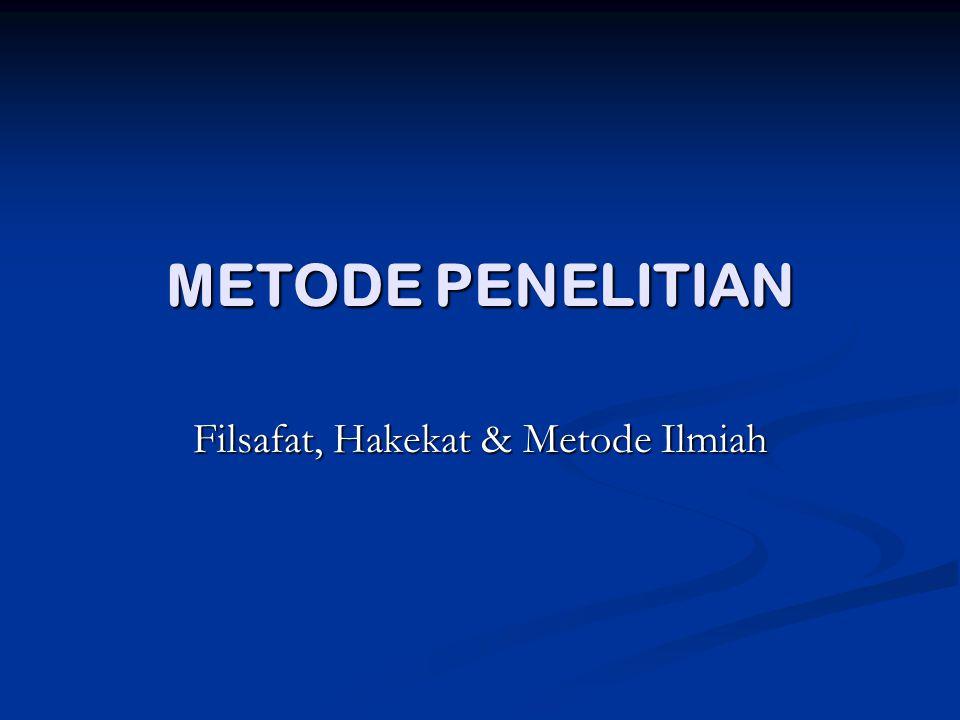 Filsafat, Hakekat & Metode Ilmiah