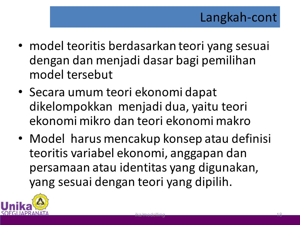 Langkah-cont model teoritis berdasarkan teori yang sesuai dengan dan menjadi dasar bagi pemilihan model tersebut.