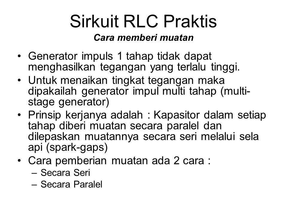 Sirkuit RLC Praktis Cara memberi muatan