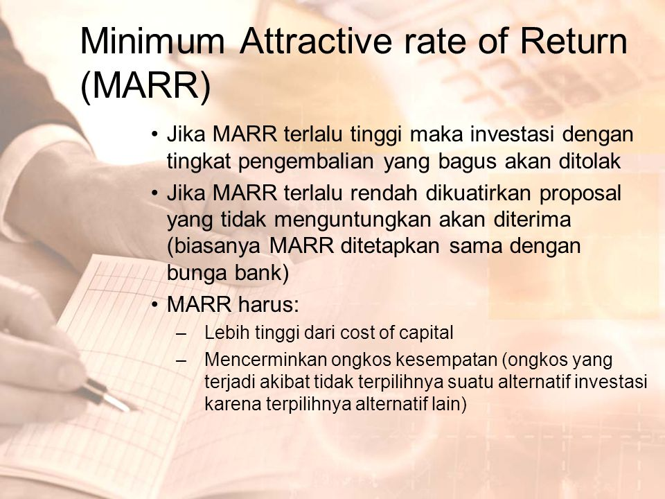 Minimum Attractive rate of Return (MARR)
