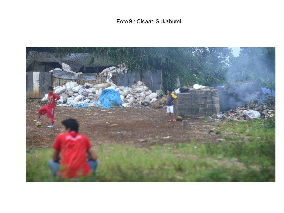Foto 9 : Cisaat- Sukabumi
