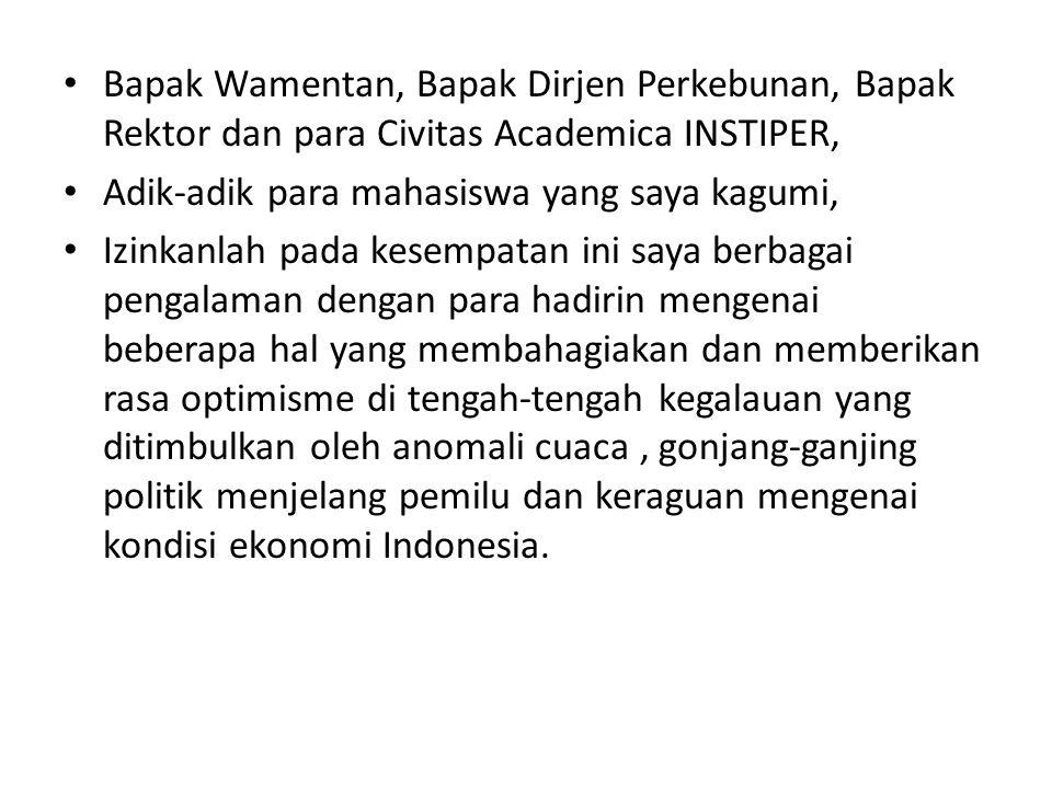 Bapak Wamentan, Bapak Dirjen Perkebunan, Bapak Rektor dan para Civitas Academica INSTIPER,