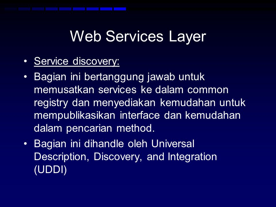 Web Services Layer Service discovery: