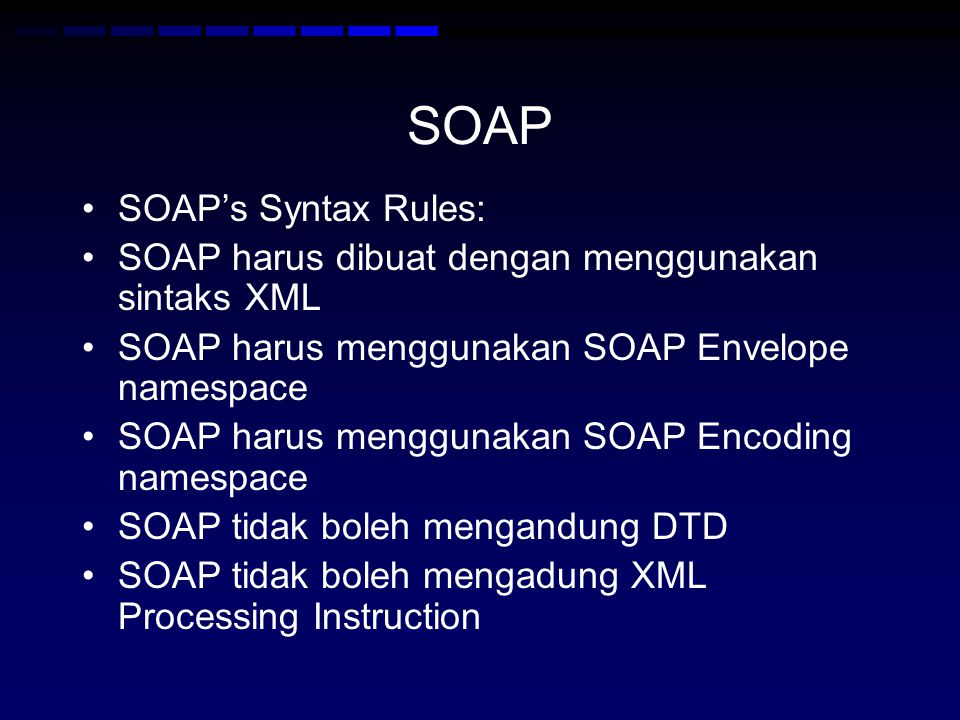 SOAP SOAP's Syntax Rules: