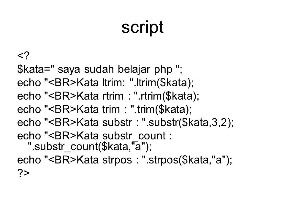 script < $kata= saya sudah belajar php ;