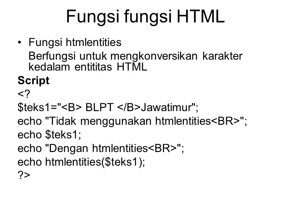 Fungsi fungsi HTML Fungsi htmlentities