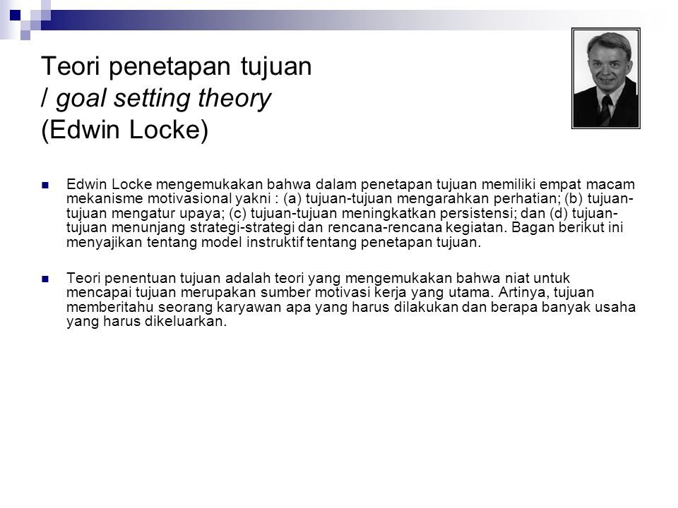 Teori penetapan tujuan / goal setting theory (Edwin Locke)