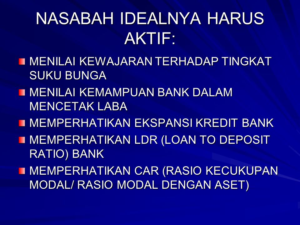 NASABAH IDEALNYA HARUS AKTIF:
