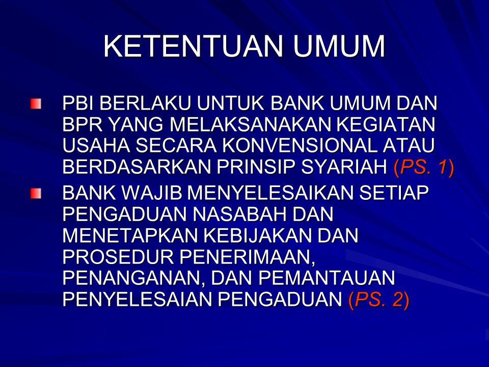 KETENTUAN UMUM PBI BERLAKU UNTUK BANK UMUM DAN BPR YANG MELAKSANAKAN KEGIATAN USAHA SECARA KONVENSIONAL ATAU BERDASARKAN PRINSIP SYARIAH (PS. 1)
