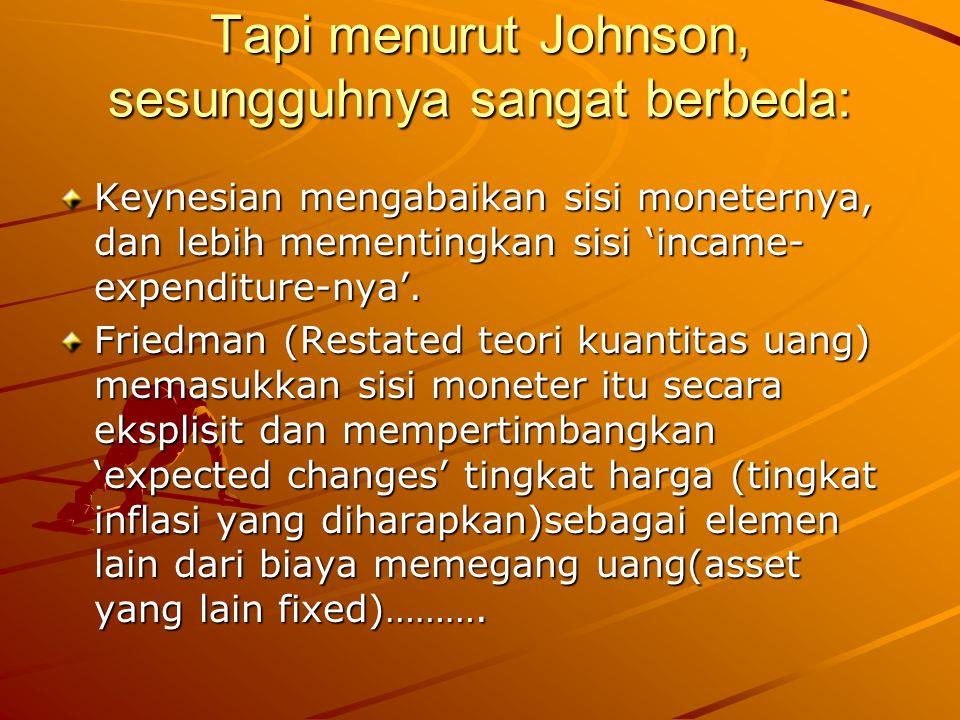 Tapi menurut Johnson, sesungguhnya sangat berbeda: