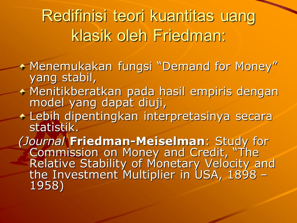 Redifinisi teori kuantitas uang klasik oleh Friedman:
