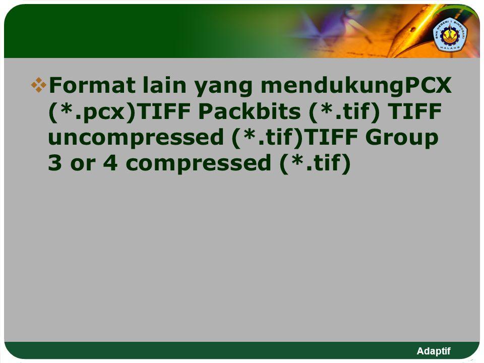 Format lain yang mendukungPCX (. pcx)TIFF Packbits (