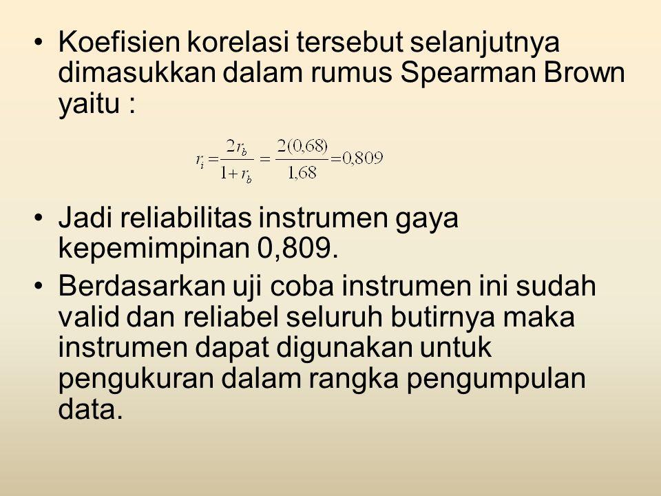Koefisien korelasi tersebut selanjutnya dimasukkan dalam rumus Spearman Brown yaitu :