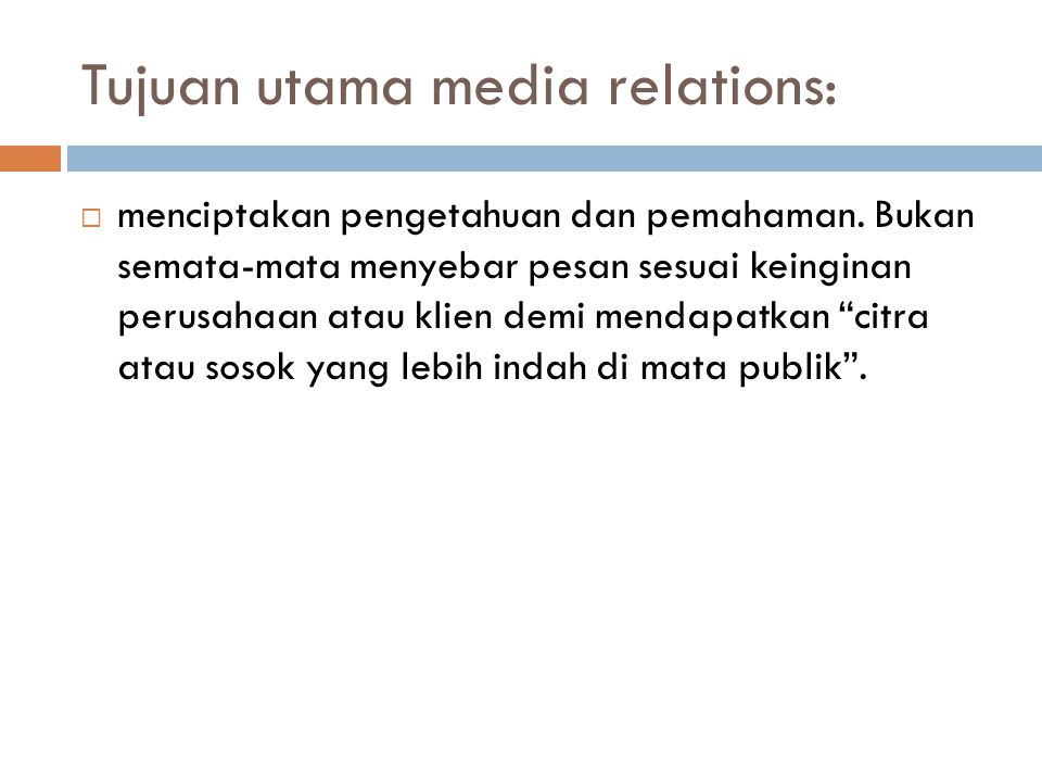 Tujuan utama media relations: