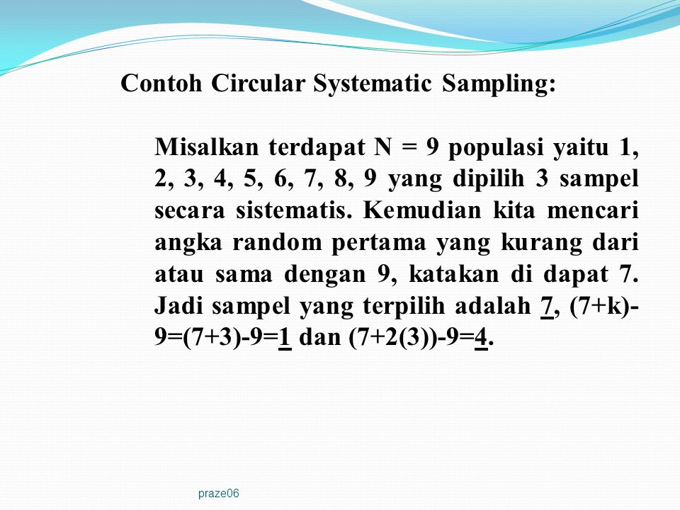 Contoh Circular Systematic Sampling: