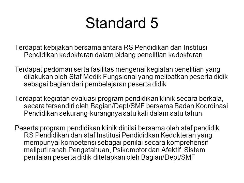 Standard 5 Terdapat kebijakan bersama antara RS Pendidikan dan Institusi Pendidikan kedokteran dalam bidang penelitian kedokteran.