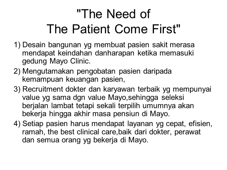 The Need of The Patient Come First