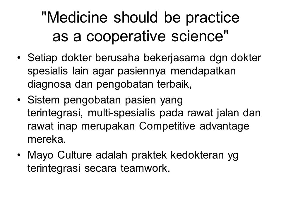 Medicine should be practice as a cooperative science