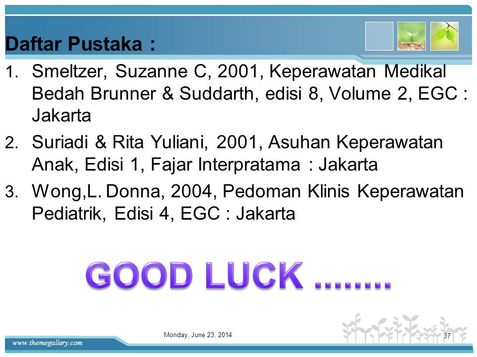 GOOD LUCK ........ Daftar Pustaka :